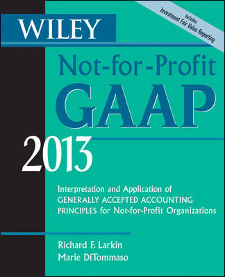Wiley Not-for-Profit GAAP 2013: Interpretation and Application of Generally Accepted Accounting Prin (BOK)