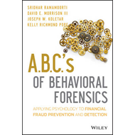 ABCs of Behavioral Forensics: Applying Psychology to Financial Fraud Prevention and Detection (BOK)