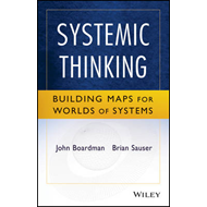Systemic Thinking: Building Maps for Worlds of Systems (BOK)