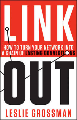 Link Out: How to Turn Your Network into a Chain of Lasting Connections (BOK)