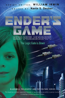 Ender's Game and Philosophy: The Logic Gate is Down (BOK)