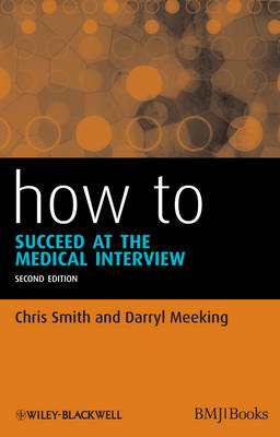 How to Succeed at the Medical Interview 2E (BOK)