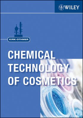 Kirk-Othmer Chemical Technology of Cosmetics (BOK)