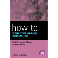 How To Write Your Nursing Dissertation (BOK)