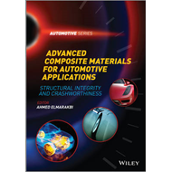 Advanced Composite Materials for Automotive Applications: Structural Integrity and Crashworthiness (BOK)