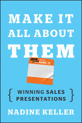 Make it All About Them: Winning Sales Presentations (BOK)