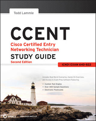 CCENT Cisco Certified Entry Networking Technician Study Guide: (ICND1 Exam 640-822) (BOK)