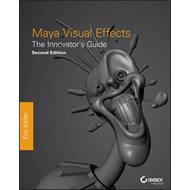 Maya Visual Effects the Innovator's Guide (BOK)