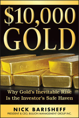 $10,000 Gold: Why Gold's Inevitable Rise is the Investor's Safe Haven (BOK)