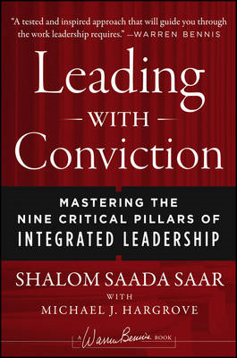 Leading with Conviction: Mastering the Nine Critical Pillars of Integrated Leadership (BOK)