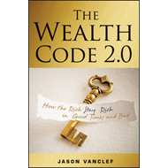 The Wealth Code 2.0: How the Rich Stay Rich in Good Times and Bad (BOK)