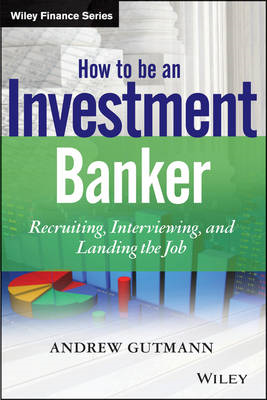 How to Be an Investment Banker (BOK)