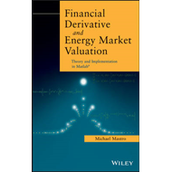 Financial Derivative and Energy Market Valuation: Theory and Implementation in MATLAB (BOK)