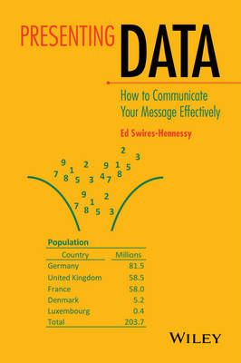Presenting Data: How to Communicate Your Message Effectively (BOK)