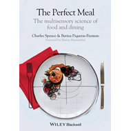 Perfect Meal - the Multisensory Science of    Food and Dinin (BOK)