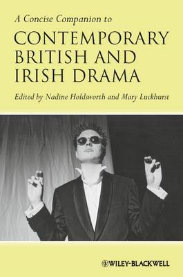 A Concise Companion to Contemporary British and Irish Drama (BOK)