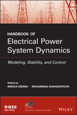 Handbook of Electrical Power System Dynamics: Modeling, Stability, and Control (BOK)