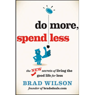 Do More, Spend Less: The New Secrets of Living the Good Life for Less (BOK)