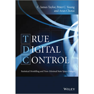 True Digital Control: Statistical Modelling and Non Minimal State Space Design (BOK)