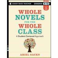 Whole Novels for the Whole Class: A Student-Centered Approach (BOK)