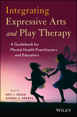 Integrating Expressive Arts and Play Therapy with Children a (BOK)