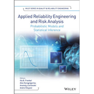 Applied Reliability Engineering and Risk Analysis: Probabilistic Models and Statistical Inference (BOK)