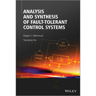 Analysis and Synthesis of Fault-Tolerant Control Systems (BOK)