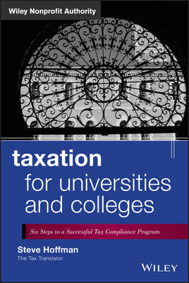 Taxation for Universities and Colleges: Six Steps to a Successful Tax Compliance Program (BOK)