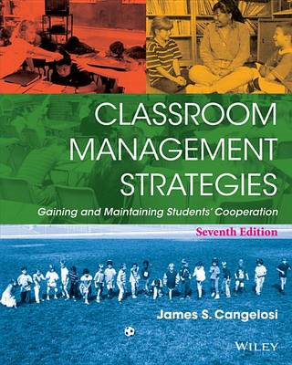 Classroom Management Strategies: Gaining and Maintaining Students' Cooperation (BOK)