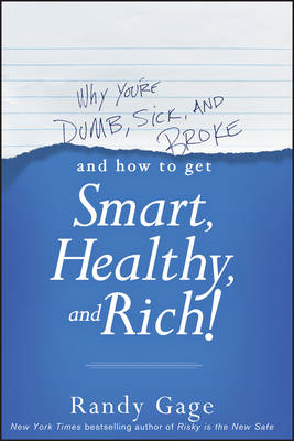 Why You're Dumb, Sick & Broke... and How to Get Smart, Healt (BOK)