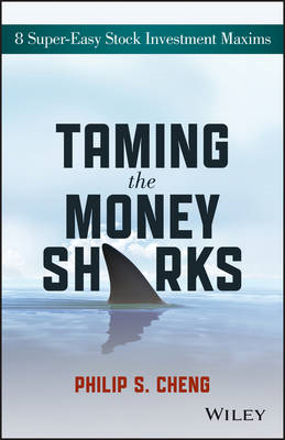 Taming the Money Sharks: 8 Super-Easy Stock Investment Maxims (BOK)