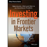 Investing in Frontier Markets: Opportunity, Risk and Role in an Investment Portfolio (BOK)