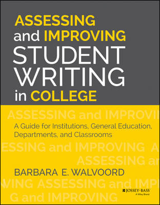 Assessing and Improving Student Writing in College (BOK)