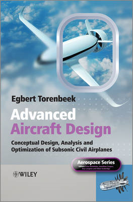 Advanced Aircraft Design: Conceptual Design, Technology and Optimization of Subsonic Civil Airplanes (BOK)