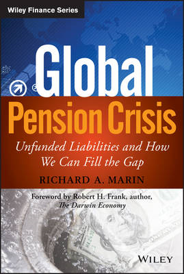 Global Pension Crisis: Unfunded Liabilities and How We Can Fill the Gap (BOK)