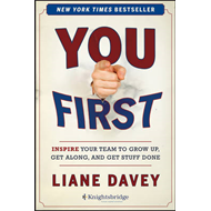 You First: Inspire Your Team to Grow Up, Get Along, and Get Stuff Done (BOK)