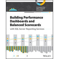 Building Performance Dashboards and Balanced Scorecards with SQL Server Reporting Services (BOK)