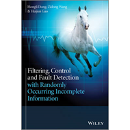 Filtering, Control and Fault Detection with Randomly Occurring Incomplete Information (BOK)