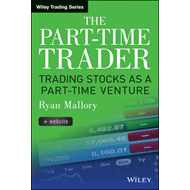 The Part-Time Trader: Trading Stock as a Part-time Venture, + Website (BOK)