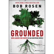 Grounded: How Leaders Stay Rooted in an Uncertain World (BOK)