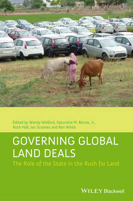 Governing Global Land Deals: The Role of the State in the Rush for Land (BOK)
