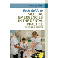 Basic Guide to Medical Emergencies in the Dental Practice (BOK)