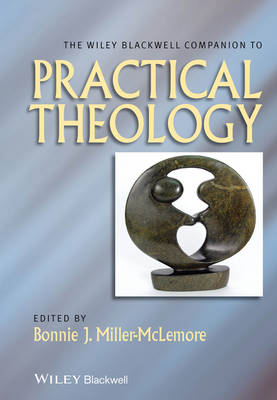 The Wiley-Blackwell Companion to Practical Theology (BOK)