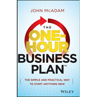 The One-Hour Business Plan: The Simple and Practical Way to Start Anything New (BOK)