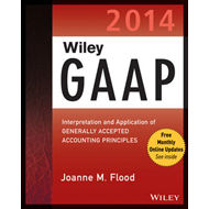 Wiley GAAP 2014: Interpretation and Application of Generally Accepted Accounting Principles (BOK)