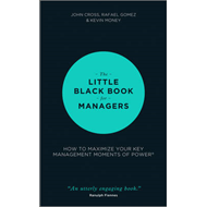Little Black Book for Managers - How to       Maximize Your (BOK)