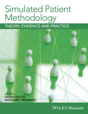 Simulated Patient Methodology - Theory, Evidence  and Practi (BOK)