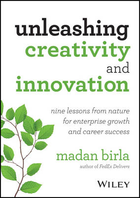 Unleashing Creativity and Innovation: Nine Lessons from Nature for Enterprise Growth and Career Succ (BOK)