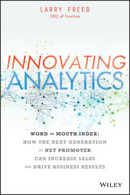Innovating Analytics: Word of Mouth Index- Use the Next Generation of Net Promoter to Increase Sales (BOK)