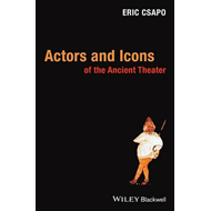 Actors and Icons of the Ancient Theater (BOK)
